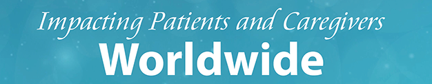 Impacting Patients and Caregivers Worldwide