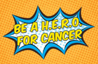 Be a H.E.R.O. for Cancer