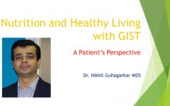 Webcast: Nutrition and Healthy Living with GIST - A Patient's Perspective - Dr. Nikhil Guhagarkar MDS