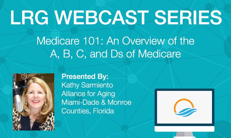 Medicare 101 Webcast by Kathy Sarmiento