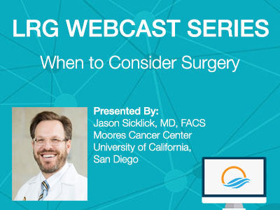 LRG Webcast Series: When to Consider Surgery