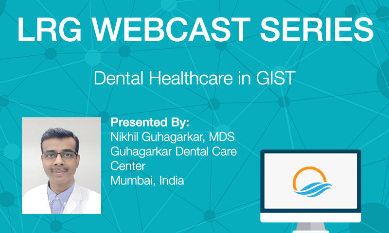 LRG Webcast Video Premiere of Dental Health in GIST