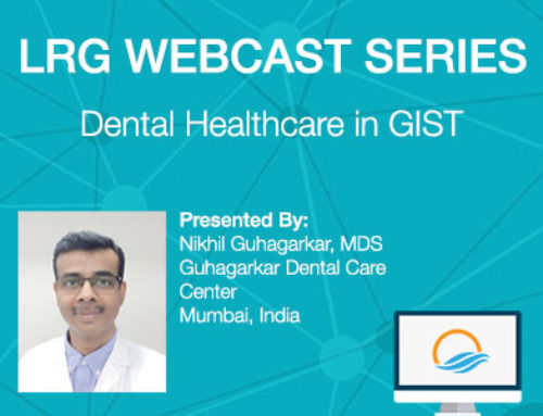 LRG Webcast Series: Dental Healthcare in GIST