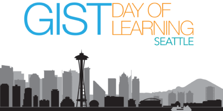 GIST Day of Learning in Seattle