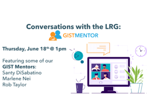 Conversations with the LRG: GIST Mentor